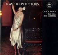Carol Leigh - Blame It On The Blues (GHB 152)
